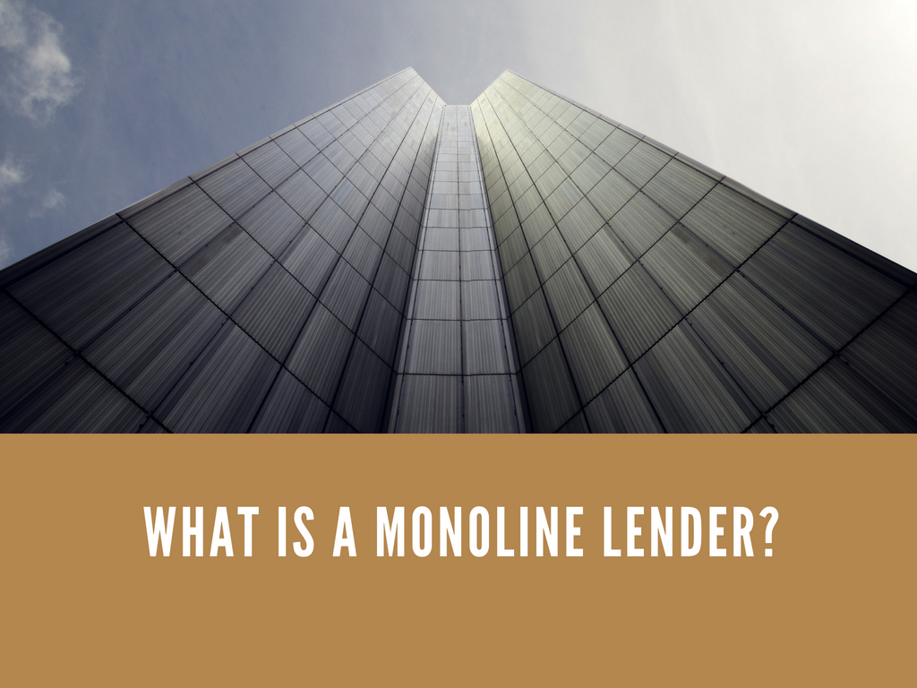 What is a Monoline Lender?